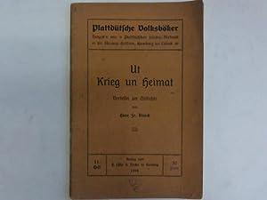 Ut Krieg un Heimat. Vertelln un Gedichte: Blunck, Hans Fr.