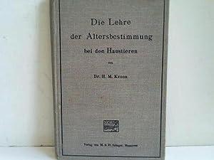Die Lehre der Altersbestimmung bei den Haustieren: Kroon, H.M.