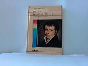Joseph von Fraunhofer. Optiker - Erfinder - Pionier: Preyß, Carl R.