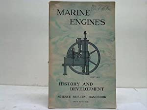 Handbook of the collections illustrating Marine Engines. History and Development: Overton, G.L.