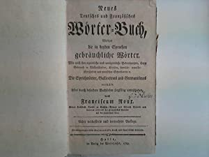 Neues Deutsches und Französisches Wörter-Buch, welches die in beyden Sprachen gebrä...