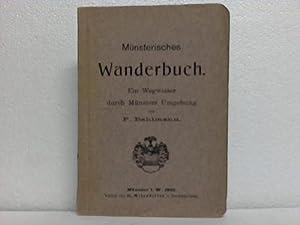 Münsterisches Wanderbuch. Ein Wegweiser durch Münsters Umgebung: Bahlmann, P.