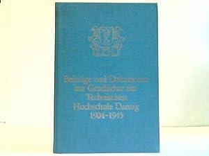 Beiträge und Dokumente zur Geschichte der Technischen Hochschule Danzig 1904-1945: Danzig