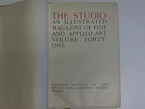 An illustrated Magazine of fine and applied Art. Volume 41: Studio, The
