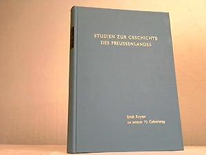 Studien zur Geschichte des Preussenlandes. Festschrift für Erich Keyser zu seinem 70. ...