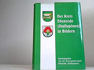 Der Kreis Ebenrode (Stallupönen) in Bildern: Ostpreußen - Heinacher, Paul
