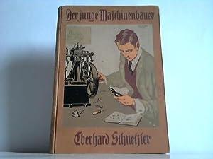 Der junge Maschinenbauer. Eine Einführung in die Elemente des Maschinenbaus und Anleitung zur ...