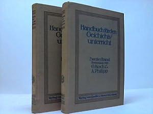 Handbuch für den Geschichts-Unterricht. 2 Bände: Handbuch für den Geschichts-Unterricht