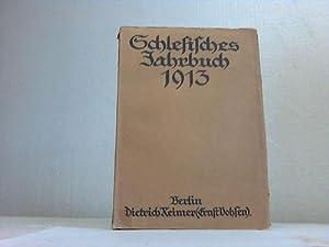 Schlesisches Jahrbuch 1913: Schlesien - Henseling, Robert (Hrsg.)