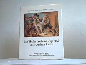 Der Tiroler Freiheitskampf 1809 unter Andreas Hofer.: Pfaundler, Wolfgang /