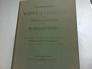 Numismatisches Wappen-Lexicon des Mittelalters und der Neuzeit. Staaten- und Städtewappen. 2 B...