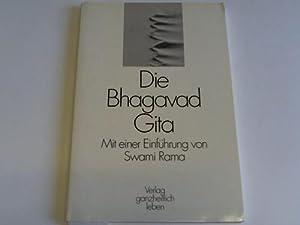 Mit einer Einführung von Swami Rama: Bhagavad Gita, Die