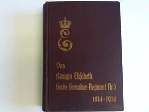 Das Königin Elisabeth Garde-Grenadier-Regiment Nr. 3 im Weltkriege 1914-1918: ...
