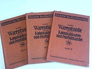 Warenkunde für den Kolonialwaren- und Freinkosthandel. 3 Bände: Kahrs, Friedrich