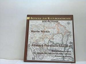 Altmark-Persönlichkeiten. Biografisches Lexikon der Altmark, des Elbe-Havel-Landes und des ...