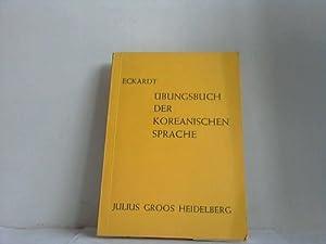 Übungsbuch der koreanischen Sprache. Studienausgabe: Eckardt, Andre