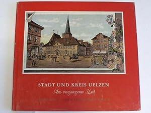 Stadt und Kreis Uelzen. Aus vergangener Zeit. Sagen - Erzählungen - Verse II: Uelzen - Seidat,...