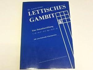 Lettisches Gambit. Eine Zukunftseröffnung. 100 unterhaltsame Glanzpartien: Orban, Laszlo