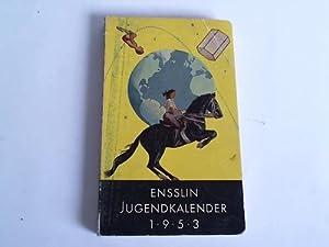 Ensslin Jugendkalender 1953: Ensslin & Laiblin Verlag (Hrsg.)