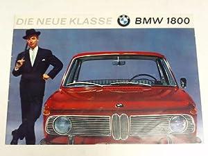 Die neue Klasse. BMW 1800: Bayerische Motorenwerke AG (Hrsg.)
