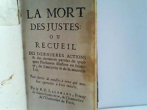 La Mort des Justes ou Recuell des dernieres actions & des dernieres paroles de quelques ...