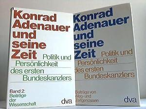 Konrad Adenauer und seine Zeit. Politik und Persönlichkeit des ersten Nundeskanzlers. 2 B&auml...