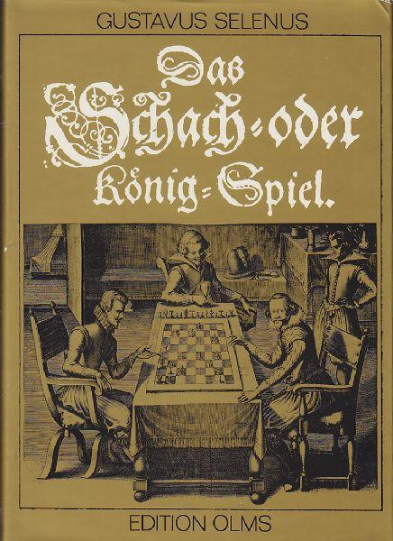 Das Schach- oder König-Spiel.: SELENUS, Gustavus [d.
