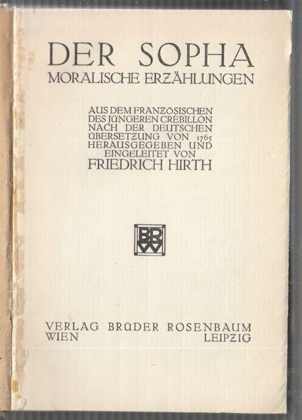 Der Sopha. Moralische Erzählungen. Aus dem Französischen: CREBILLON.