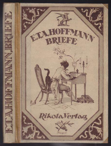 Briefe. Eine Auswahl.: HOFFMANN, E[rnst] T[heodor]