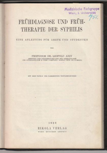 Frühdiagnose und Frühtherapie der Syphilis. Eine Einleitung: ARZT, Leopold.