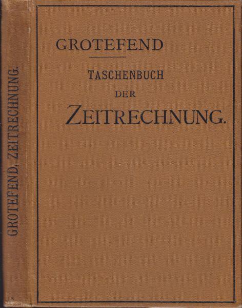 Taschenbuch der Zeitrechnung des Deutschen Mittelalters und: GROTEFEND, H[ermann].