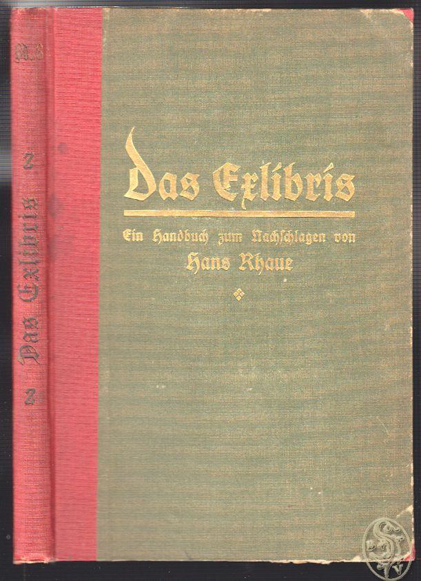 Das Exlibris. Ein Handbuch zum Nachschlagen.: RHAUE, Hans.