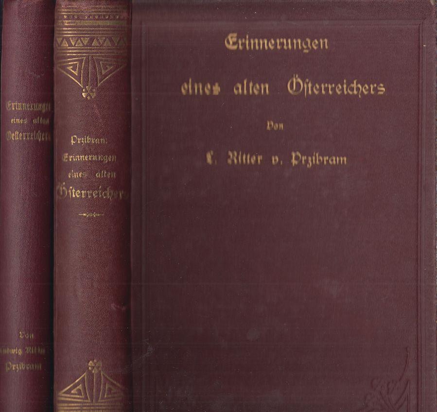 Erinnerungen eines alten Oesterreichers.: PRZIBRAM, Ludwig Ritter
