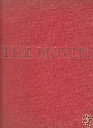 The Movies. The sixty-year Story of the World of Hollywood and its Effect on America, from Pro-Ni...