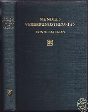 Mendels Vererbungstheorien. aus dem Englischen übersetzt von: BATESON, M. A.