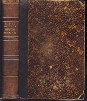 Medulla theologiae dogmaticae.: HURTER, H(ugo v.).