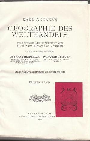 Karl Andree`s Geographie des `Welthandels. Eine wirtschaftsgeographische: HEIDERICH, Franz. -