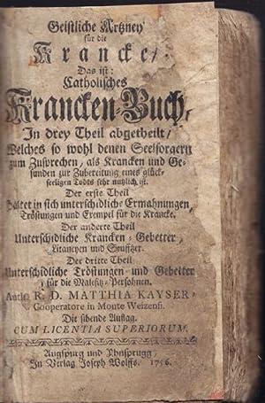Geistliche Artzney für die Krancken, das ist: KAYSER, Mathias.