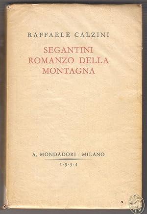 Segantini - Romanzo della Montagna.: CALZINI, Raffaele.