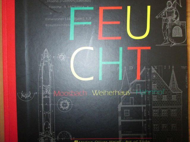 Feucht : Moosbach, Weiherhaus, Hahnhof. hrsg. von: Heinl, Oliver: