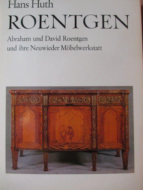 Abraham Und David Roentgen Und Ihre Neuwieder Möbelwerkstatt Von