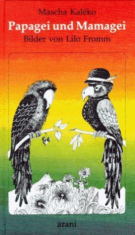 Papagei und Mamagei und andere komische Tiere.: Kaléko, Mascha: