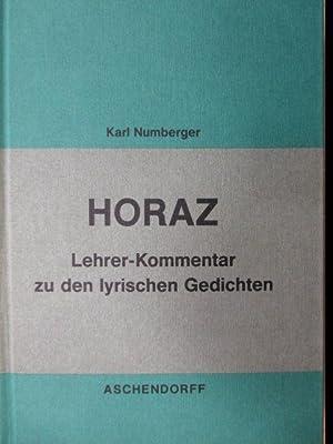 Horaz, lyrische Gedichte : Kommentar für Lehrer d. Gymnasien u. für Studierende.: ...