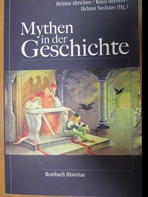 Mythen in der Geschichte. Rombach Wissenschaften ;: Altrichter, Helmut, Klaus