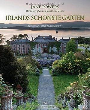 Irlands schönste Gärten. Romantisch, magisch, windumtost. Mit: Powers, Jane, Jonathan