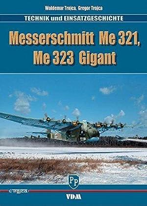 Messerschmitt Me 321, Me 323 Gigant. Waldemar: Trojca, Waldemar (Verfasser)