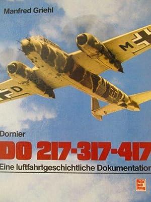 Dornier Do 217 - 317 - 417: Griehl, Manfred: