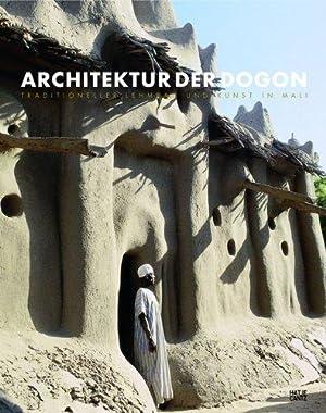 Architektur der Dogon. Traditioneller Lehmbau in Mali.: Cissé, Lassana und