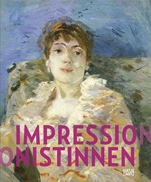 """Impressionistinnen. Anlässlich der Ausstellung """"Impressionistinnen - Berthe: Pfeiffer, Ingrid:"""