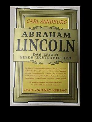 Abraham Lincoln. Das Leben eines Unsterblichen.: Sandburg, Carl: